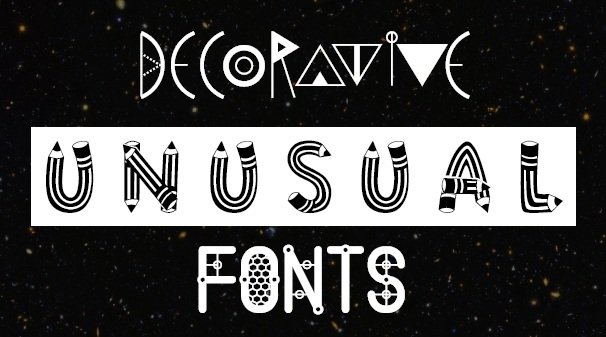 Decorative Unusual Fonts