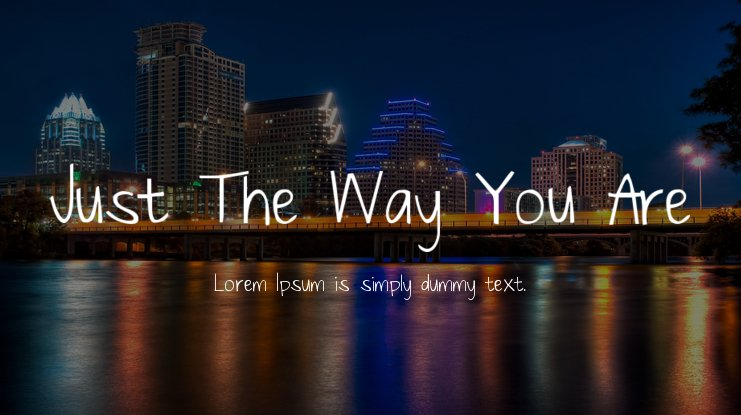 Just The Way You Are Font