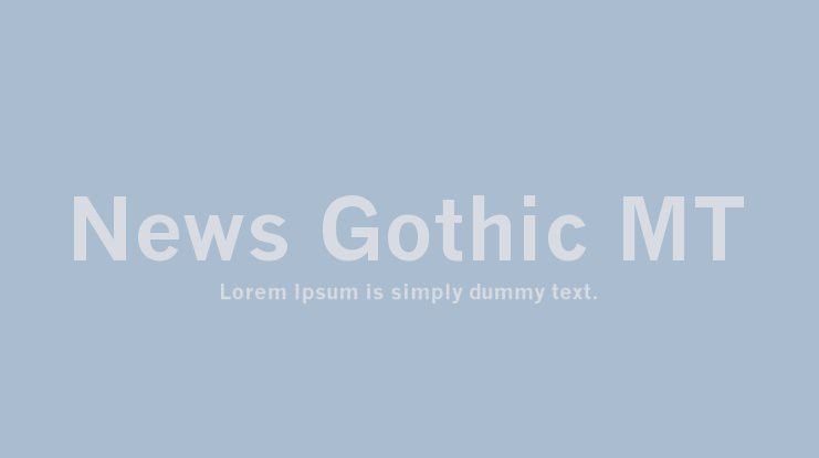 News Gothic MT Font Family : Download Free for Desktop & Webfont