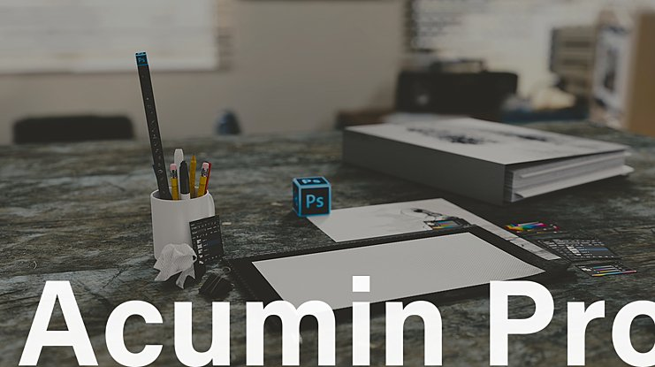 Acumin Pro Font Family : Download Free for Desktop & Webfont