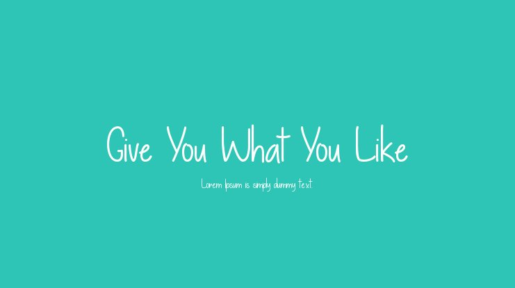 Give You What You Like Font Family