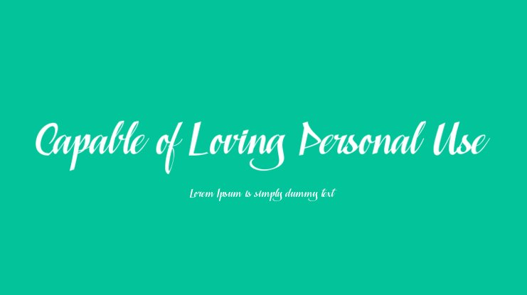 Capable of Loving Personal Use Font