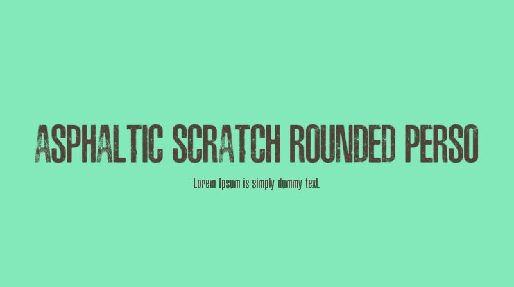 ASPHALTIC SCRATCH ROUNDED PERSO Font