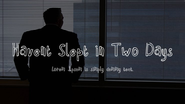 Havent Slept in Two Days Font Family
