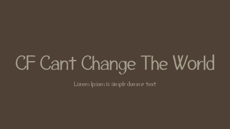 CF Cant Change The World Font