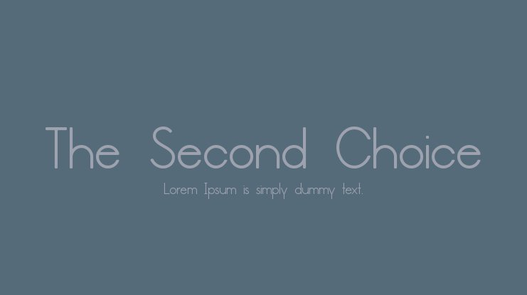 The Second Choice Font