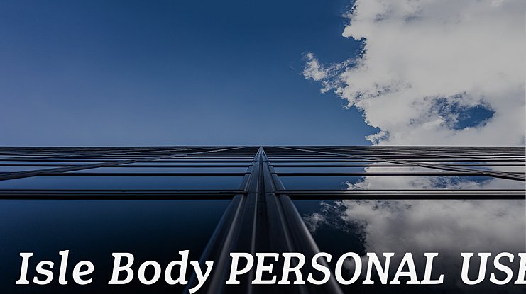 Isle Body PERSONAL USE Font Family