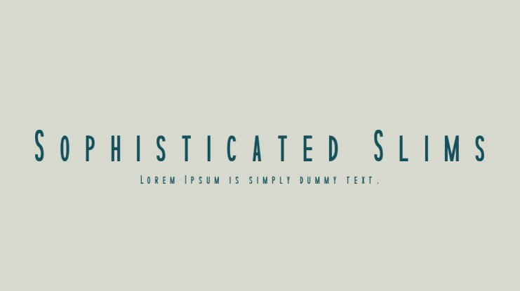 Sophisticated Slims Font Family