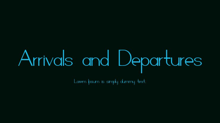 Arrivals and Departures Font Family