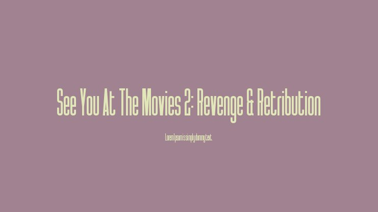 See You At The Movies 2: Revenge & Retribution Font