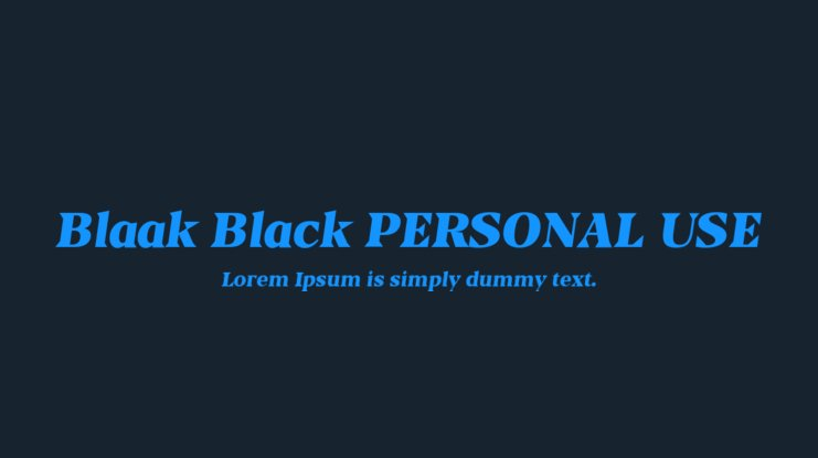 Blaak Black PERSONAL USE Font Family