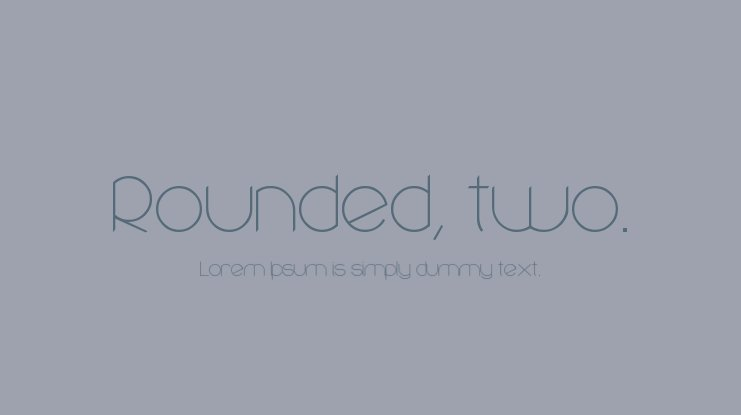 Rounded, two. Font