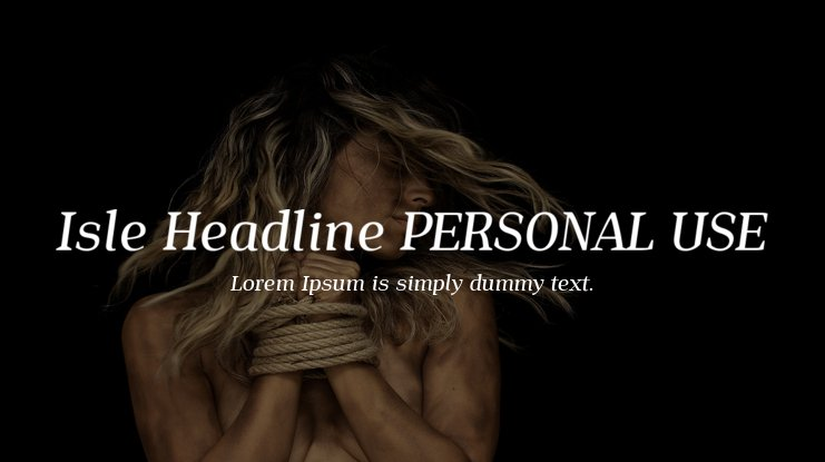 Isle Headline PERSONAL USE Font Family