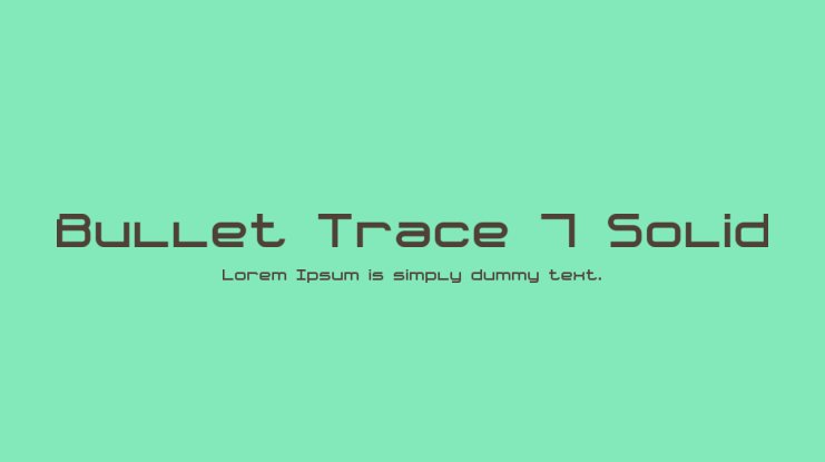 Bullet Trace 7 Solid Font