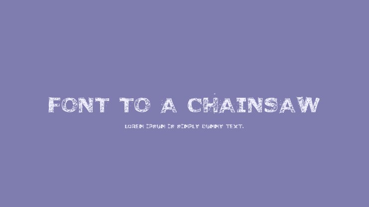 Font to a Chainsaw