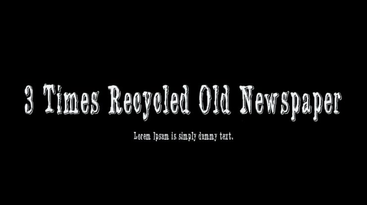3 Times Recycled Old Newspaper Font