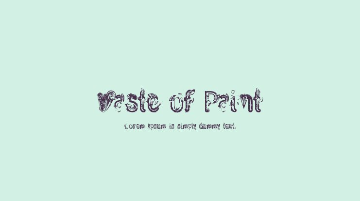 Waste of Paint Font