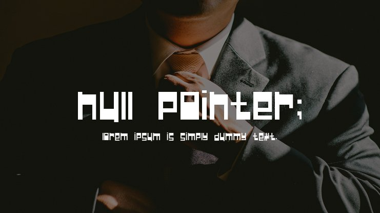 Null Pointer; Font