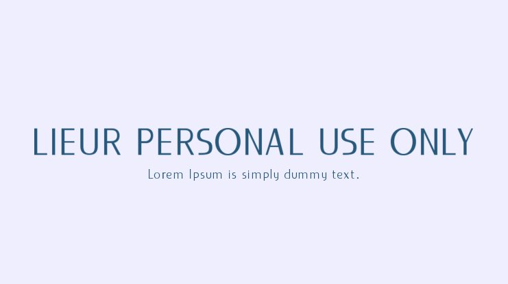 LIEUR PERSONAL USE ONLY Font Family