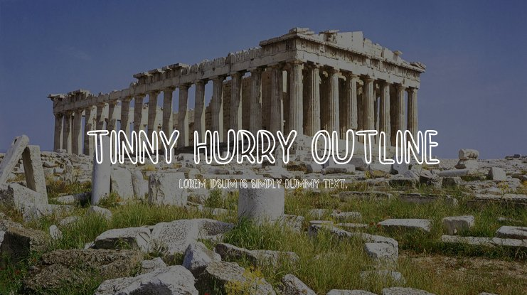 TINNY HURRY OUTLINE Font Family