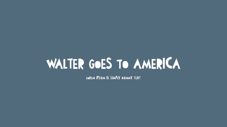 Walter Goes To America Font