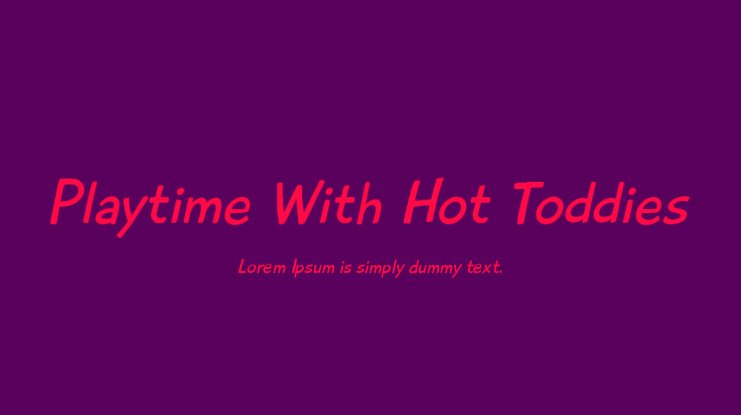 Playtime With Hot Toddies Font Family