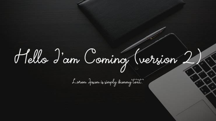 Hello I'am Coming (version 2) Font Family