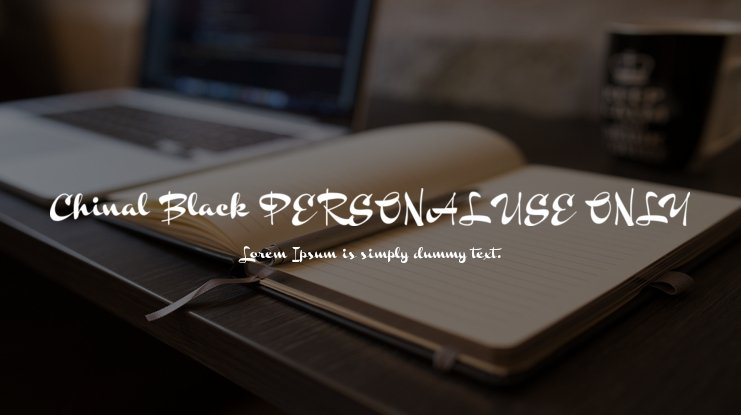 Chinal Black PERSONAL USE ONLY Font Family