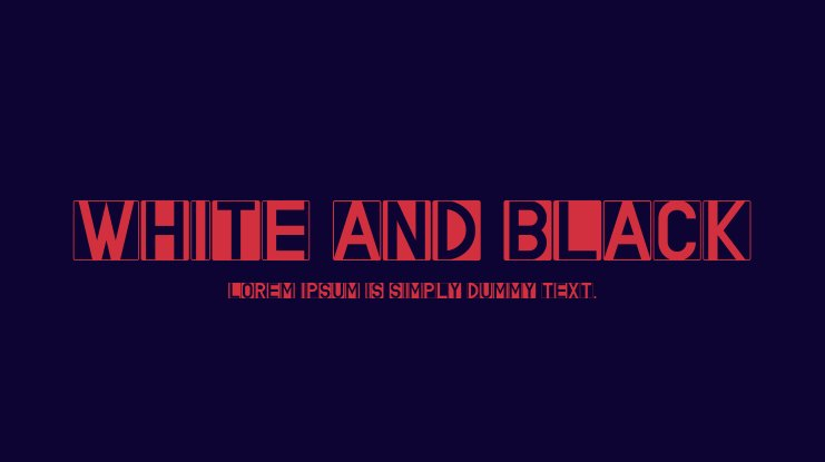 WHITE AND BLACK Font