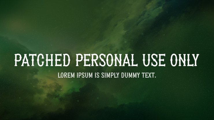 Patched PERSONAL USE ONLY Font Family