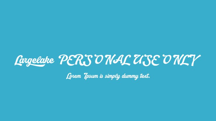 Largelake PERSONAL USE ONLY Font