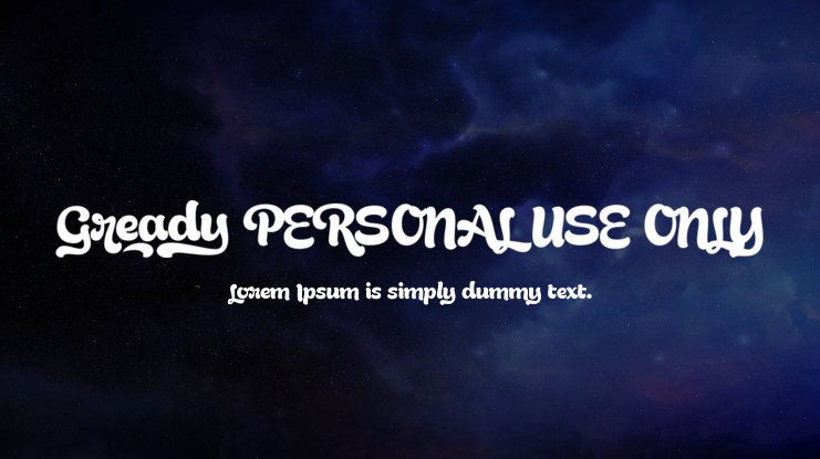Gready PERSONAL USE ONLY Font Family