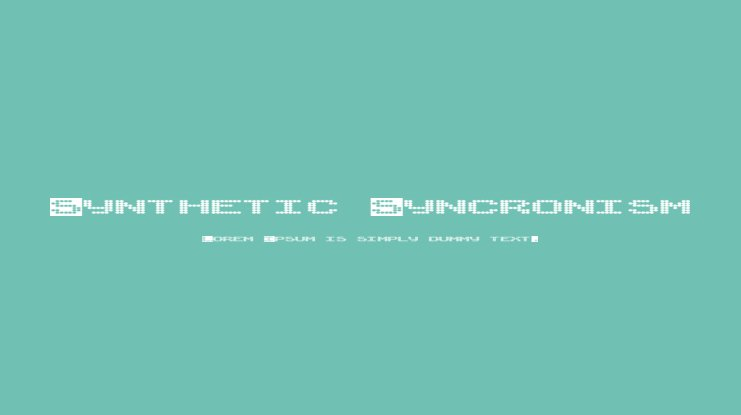 Synthetic Syncronism Font