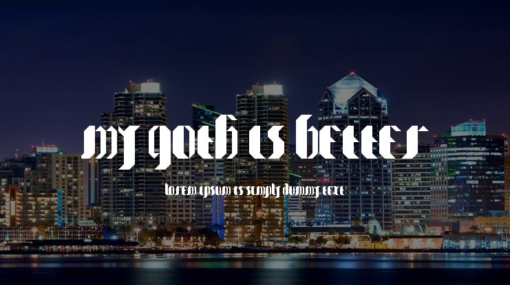 My Goth is better Font