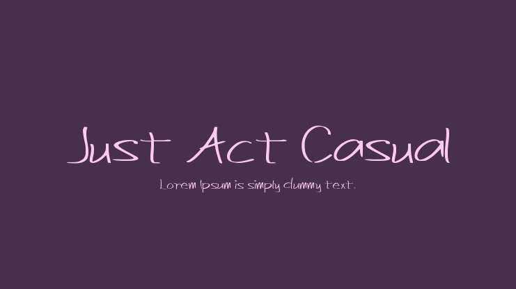 Just Act Casual Font